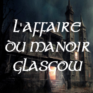 L'affaire du manoir Glasgow, la bannière.